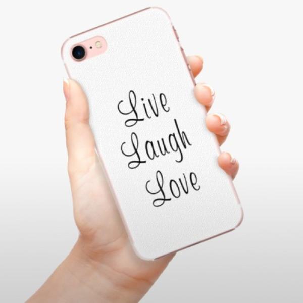 Plastové pouzdro iSaprio - Live Laugh Love - iPhone 7