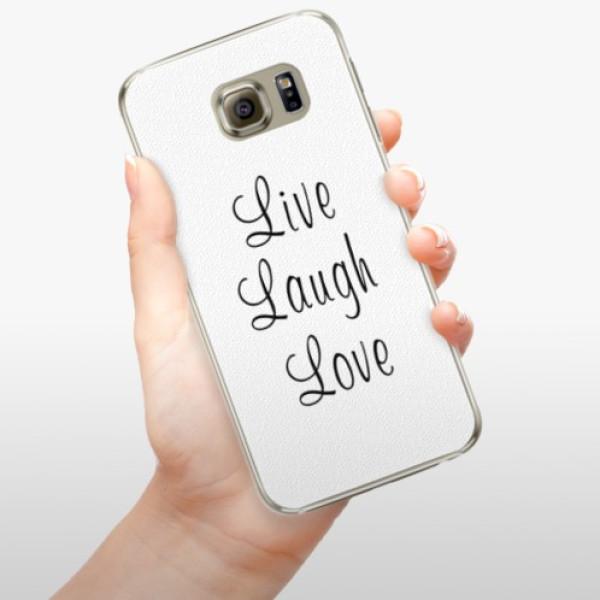 Plastové pouzdro iSaprio - Live Laugh Love - Samsung Galaxy S6 Edge