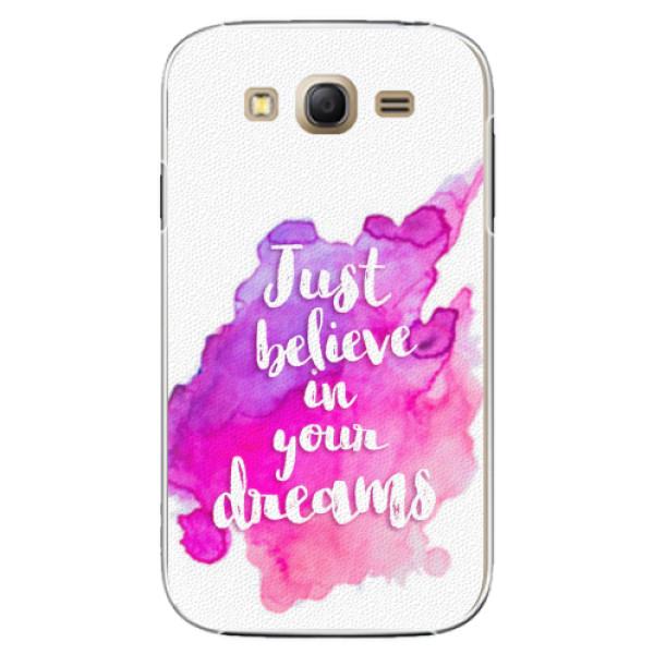 Plastové pouzdro iSaprio - Believe - Samsung Galaxy Grand Neo Plus