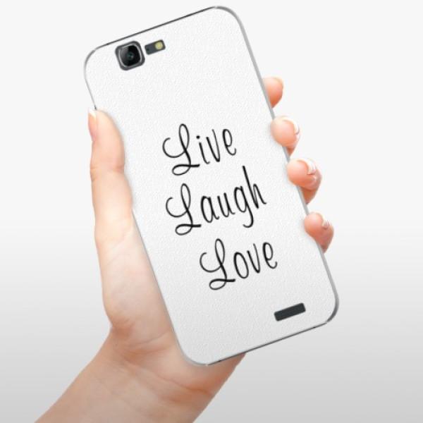 Plastové pouzdro iSaprio - Live Laugh Love - Huawei Ascend G7