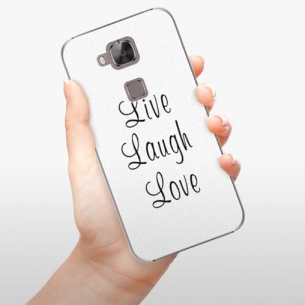 Plastové pouzdro iSaprio - Live Laugh Love - Huawei Ascend G8