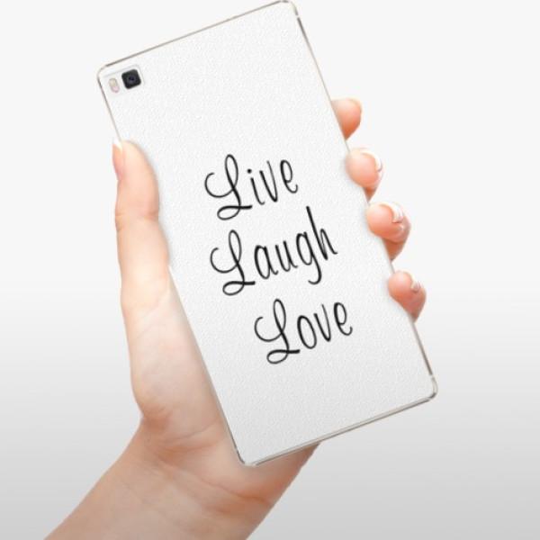 Plastové pouzdro iSaprio - Live Laugh Love - Huawei Ascend P8