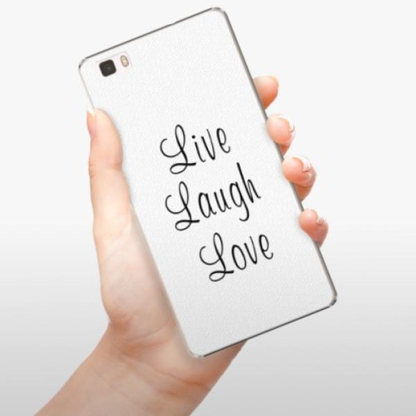 Plastové pouzdro iSaprio - Live Laugh Love - Huawei Ascend P8 Lite