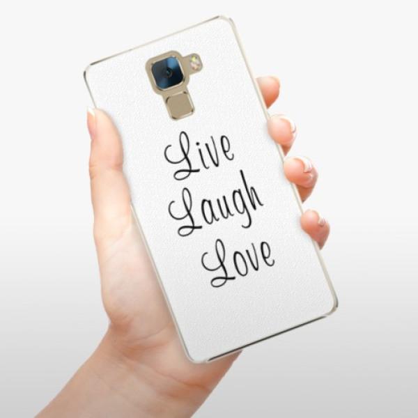 Plastové pouzdro iSaprio - Live Laugh Love - Huawei Honor 7