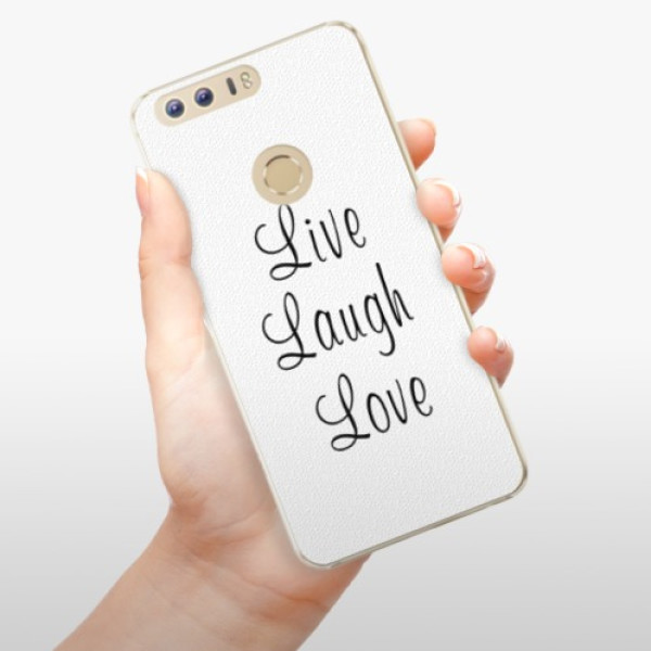 Plastové pouzdro iSaprio - Live Laugh Love - Huawei Honor 8