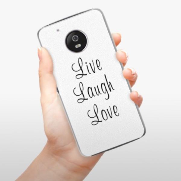 Plastové pouzdro iSaprio - Live Laugh Love - Lenovo Moto G5