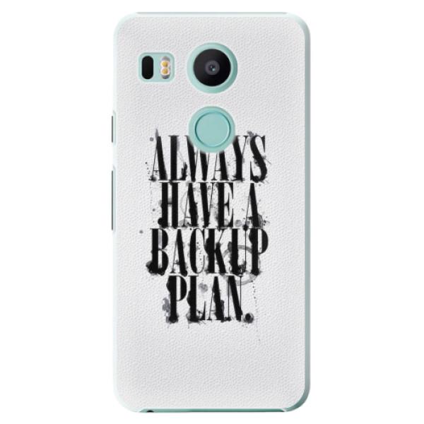 Plastové pouzdro iSaprio - Backup Plan - LG Nexus 5X
