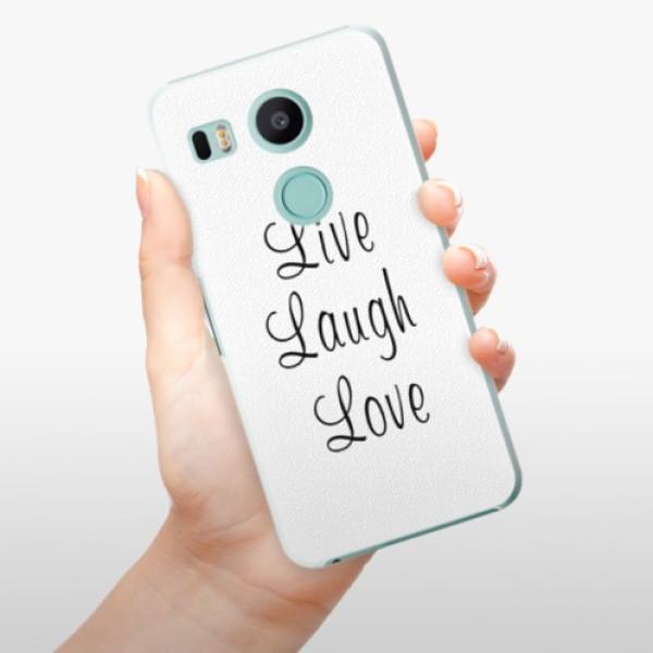 Plastové pouzdro iSaprio - Live Laugh Love - LG Nexus 5X