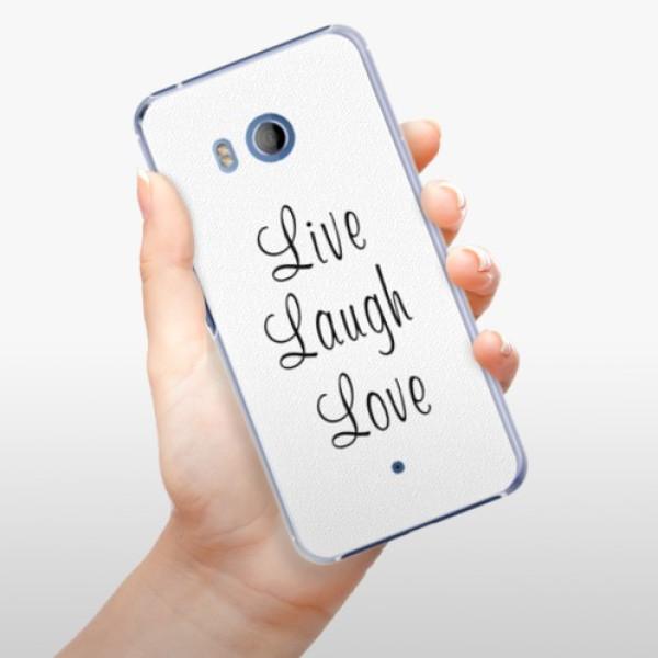 Plastové pouzdro iSaprio - Live Laugh Love - HTC U11