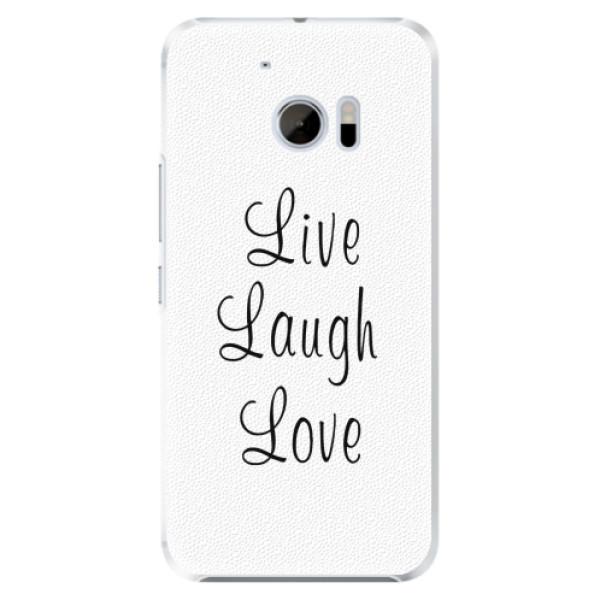 Plastové pouzdro iSaprio - Live Laugh Love - HTC 10