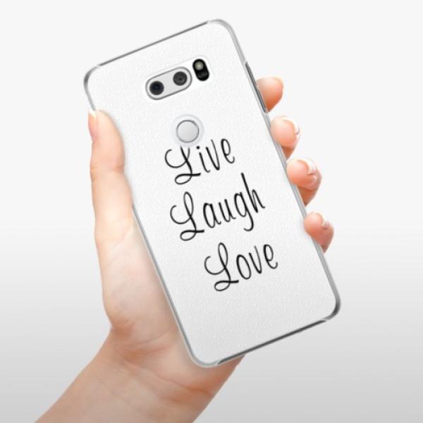 Plastové pouzdro iSaprio - Live Laugh Love - LG V30