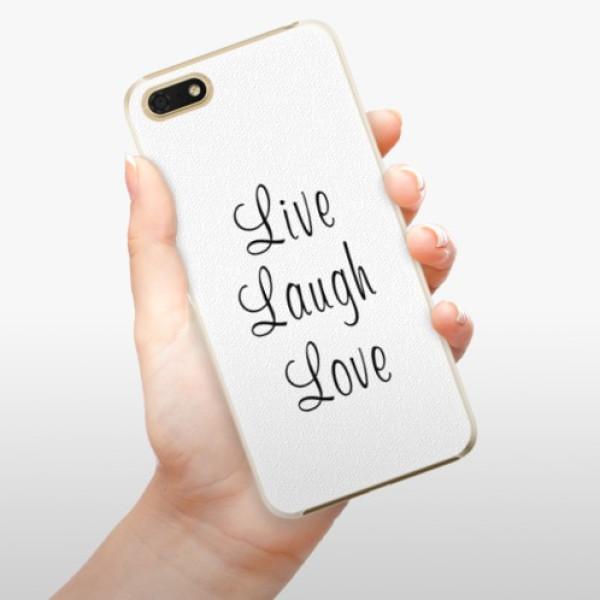 Plastové pouzdro iSaprio - Live Laugh Love - Huawei Honor 7S
