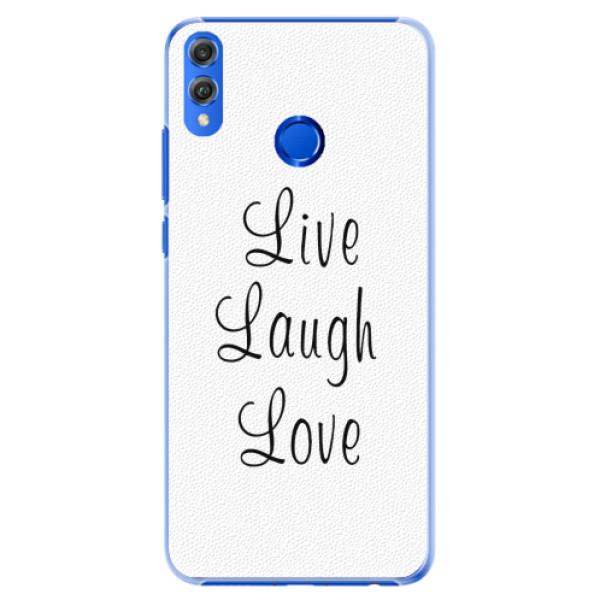 Plastové pouzdro iSaprio - Live Laugh Love - Huawei Honor 8X