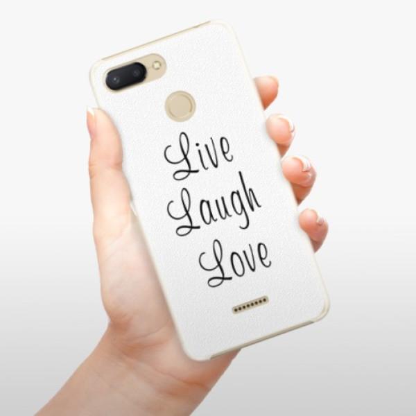 Plastové pouzdro iSaprio - Live Laugh Love - Xiaomi Redmi 6
