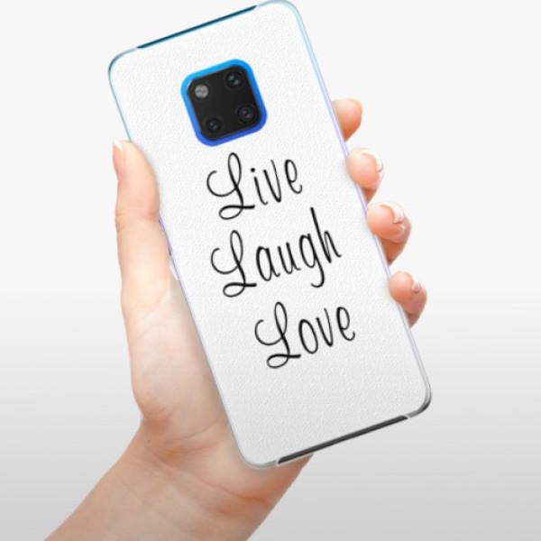 Plastové pouzdro iSaprio - Live Laugh Love - Huawei Mate 20 Pro