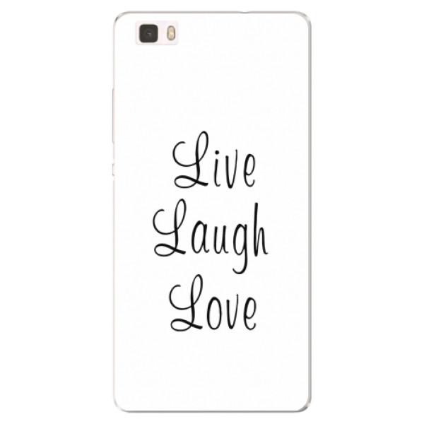 Silikonové pouzdro iSaprio - Live Laugh Love - Huawei Ascend P8 Lite