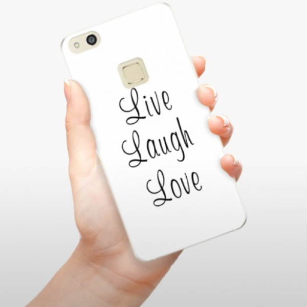 Silikonové pouzdro iSaprio - Live Laugh Love - Huawei P10 Lite