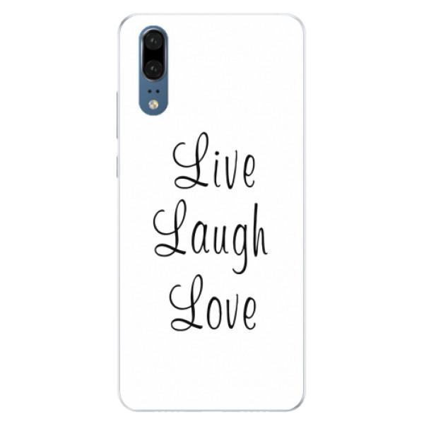 Silikonové pouzdro iSaprio - Live Laugh Love - Huawei P20