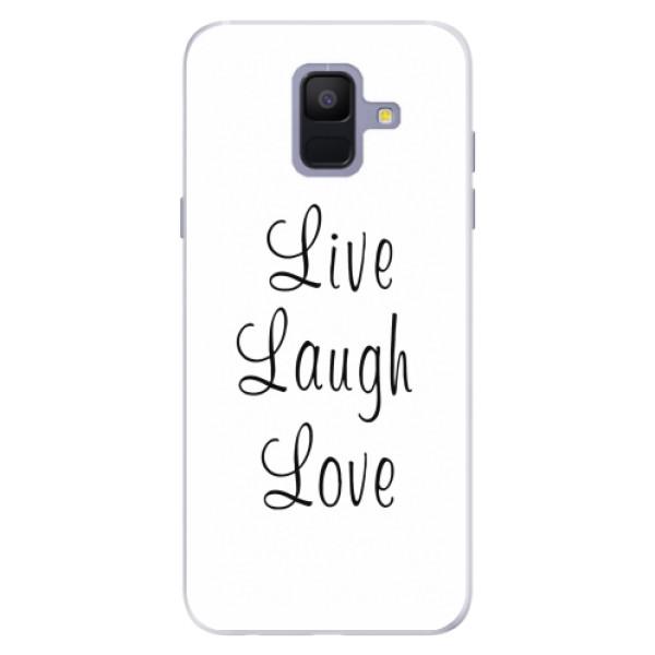 Silikonové pouzdro iSaprio - Live Laugh Love - Samsung Galaxy A6