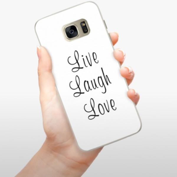 Silikonové pouzdro iSaprio - Live Laugh Love - Samsung Galaxy S7