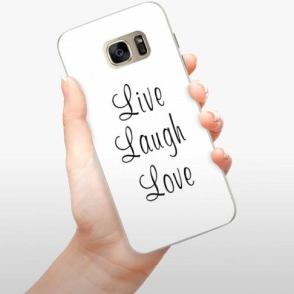 Silikonové pouzdro iSaprio - Live Laugh Love - Samsung Galaxy S7 Edge