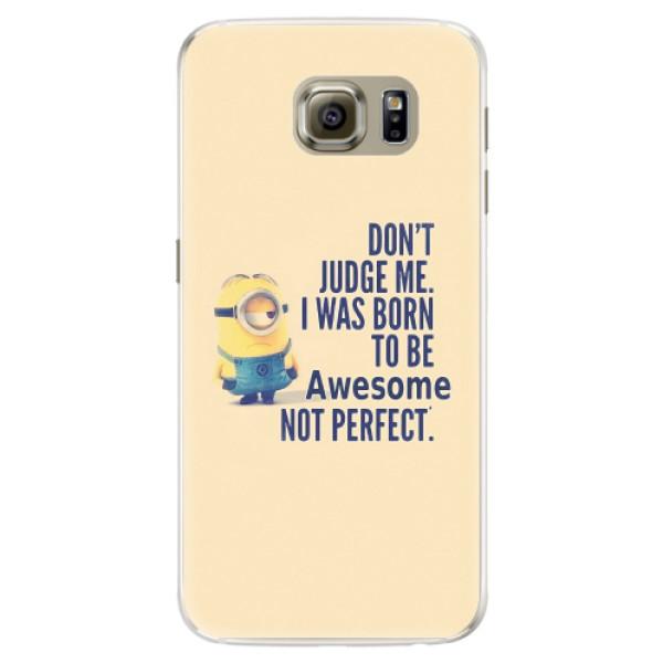 Silikonové pouzdro iSaprio - Be Awesome - Samsung Galaxy S6