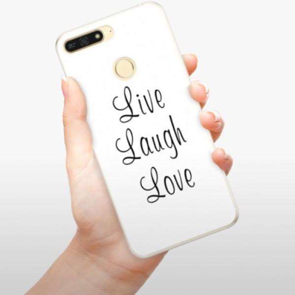 Silikonové pouzdro iSaprio - Live Laugh Love - Huawei Honor 7A