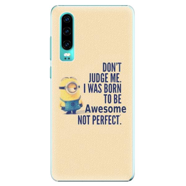 Plastové pouzdro iSaprio - Be Awesome - Huawei P30