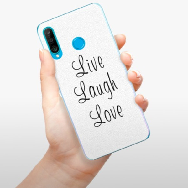 Plastové pouzdro iSaprio - Live Laugh Love - Huawei P30 Lite