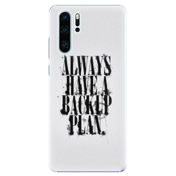Plastové pouzdro iSaprio - Backup Plan - Huawei P30 Pro