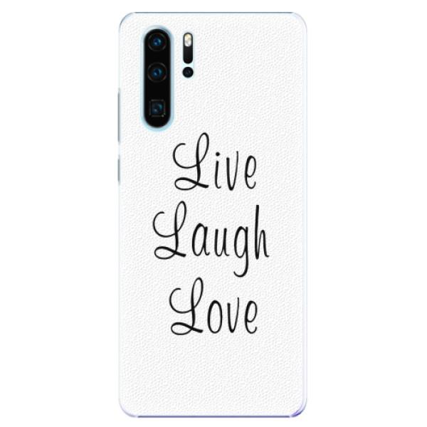 Plastové pouzdro iSaprio - Live Laugh Love - Huawei P30 Pro