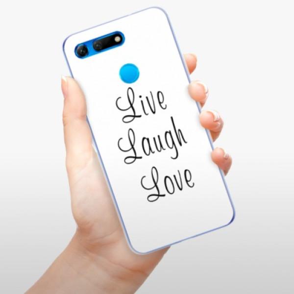 Odolné silikonové pouzdro iSaprio - Live Laugh Love - Huawei Honor View 20