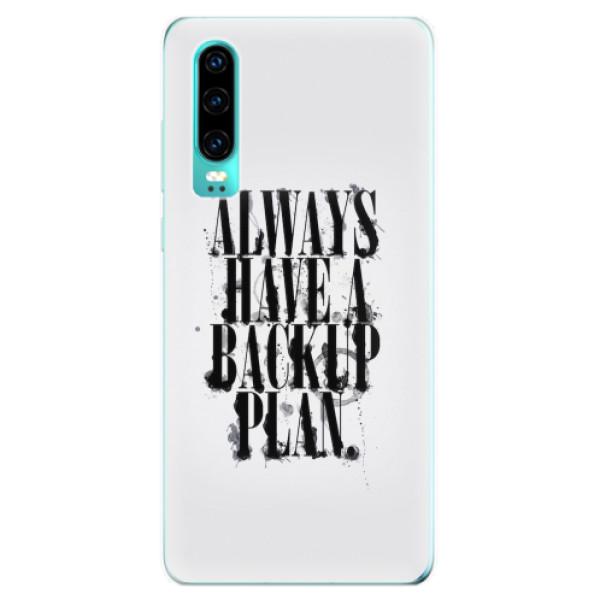 Odolné silikonové pouzdro iSaprio - Backup Plan - Huawei P30