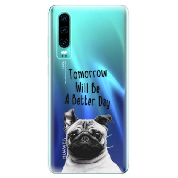 Odolné silikonové pouzdro iSaprio - Better Day 01 - Huawei P30