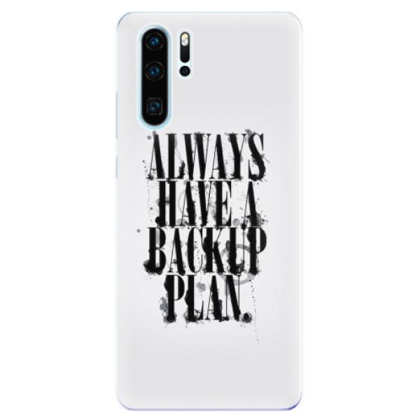 Odolné silikonové pouzdro iSaprio - Backup Plan - Huawei P30 Pro