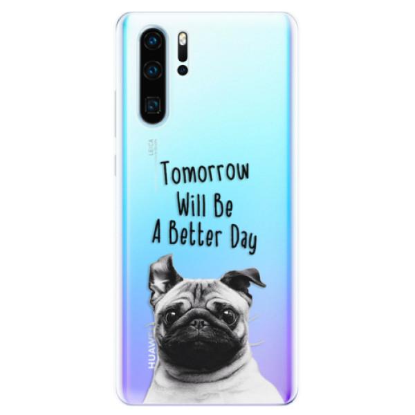 Odolné silikonové pouzdro iSaprio - Better Day 01 - Huawei P30 Pro