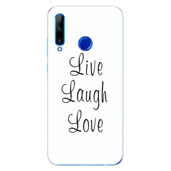 Odolné silikonové pouzdro iSaprio - Live Laugh Love - Huawei Honor 20 Lite
