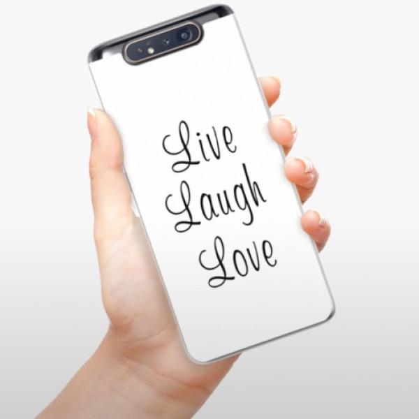 Odolné silikonové pouzdro iSaprio - Live Laugh Love - Samsung Galaxy A80