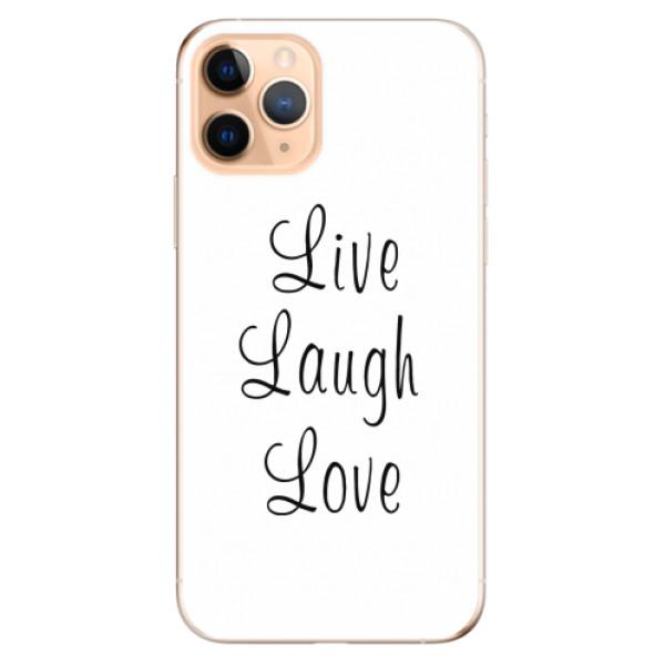 Odolné silikonové pouzdro iSaprio - Live Laugh Love - iPhone 11 Pro