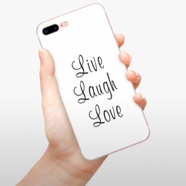 Odolné silikonové pouzdro iSaprio - Live Laugh Love - iPhone 7 Plus