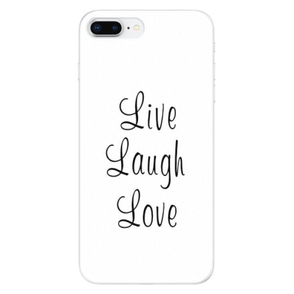 Odolné silikonové pouzdro iSaprio - Live Laugh Love - iPhone 8 Plus