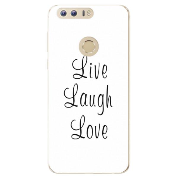 Odolné silikonové pouzdro iSaprio - Live Laugh Love - Huawei Honor 8