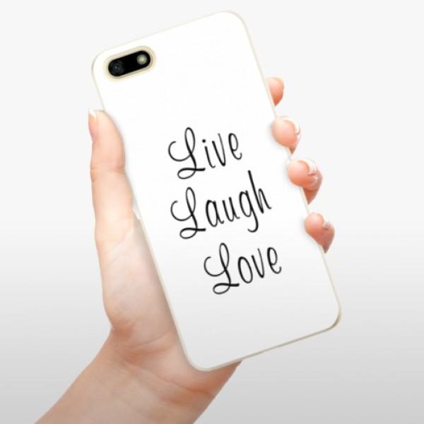 Odolné silikonové pouzdro iSaprio - Live Laugh Love - Huawei Y5 2018