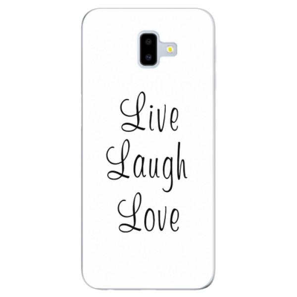 Odolné silikonové pouzdro iSaprio - Live Laugh Love - Samsung Galaxy J6+