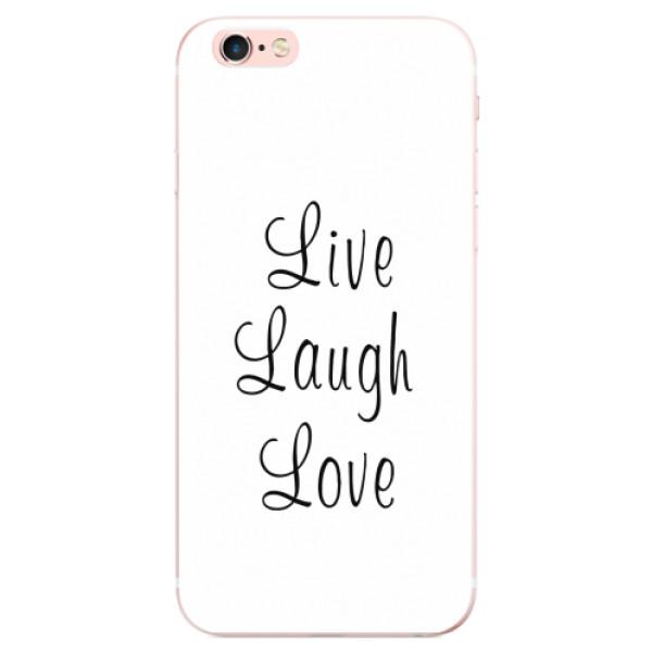 Odolné silikonové pouzdro iSaprio - Live Laugh Love - iPhone 6 Plus/6S Plus