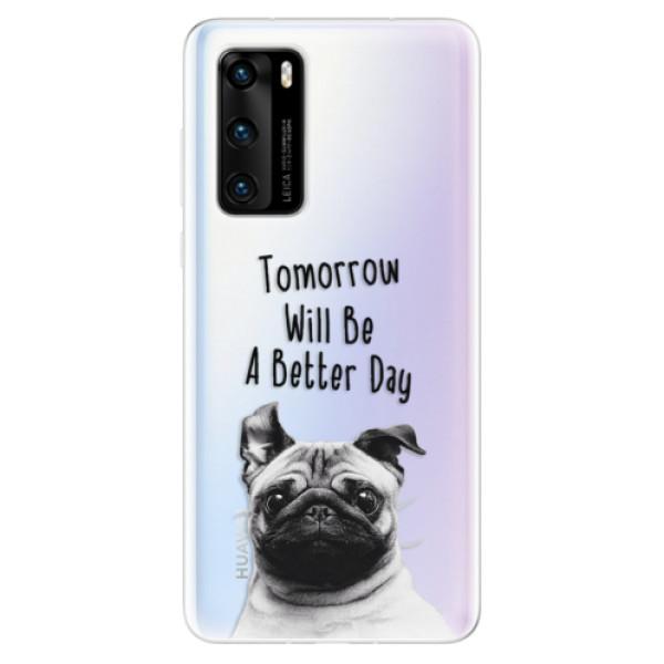 Odolné silikonové pouzdro iSaprio - Better Day 01 - Huawei P40