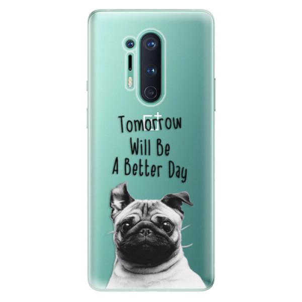 Odolné silikonové pouzdro iSaprio - Better Day 01 - OnePlus 8 Pro