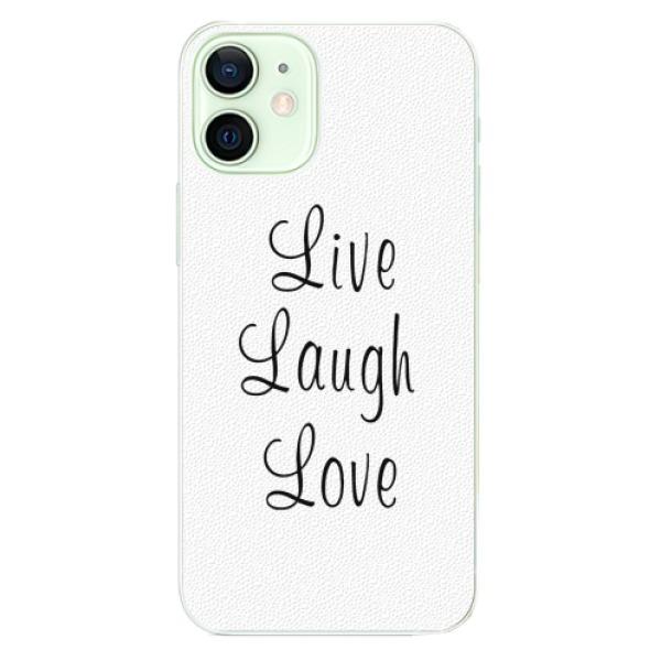 Plastové pouzdro iSaprio - Live Laugh Love - iPhone 12 mini