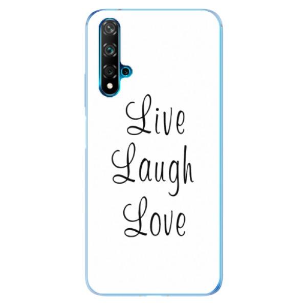 Odolné silikonové pouzdro iSaprio - Live Laugh Love - Huawei Nova 5T