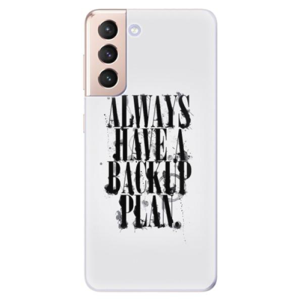 Odolné silikonové pouzdro iSaprio - Backup Plan - Samsung Galaxy S21